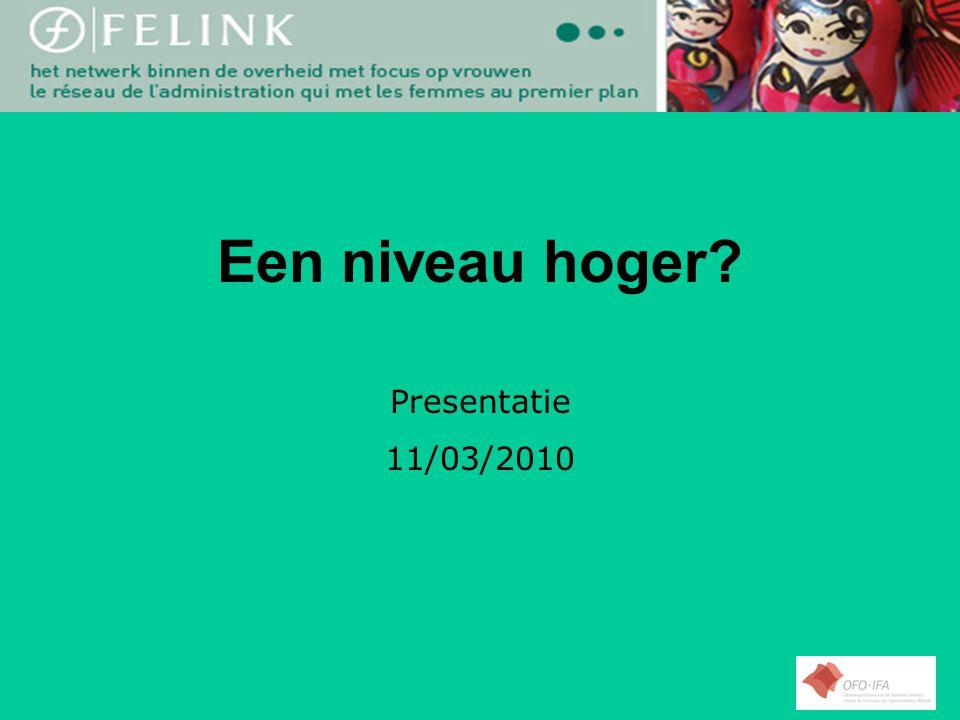 Een niveau hoger? Presentatie 11/03/2010