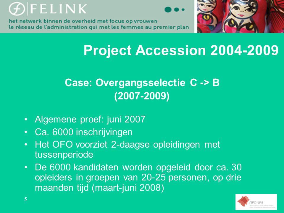6 Project Accession 2004-2009 Overgangsexamen C -> B (2007-2008) Competentiegerichte proef en opleiding Competenties worden integraal afgedekt (in tegenstelling tot D ->C) Groot verschil tussen koude en warme evaluaties Publiek scoort (zoals gebruikelijk) laag op OTI- gerelateerde (harde) competenties Enorme logistieke onderneming (planning, syllabi etc.)