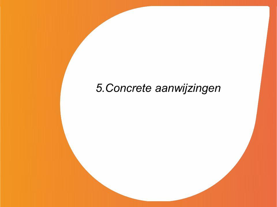 5.Concrete aanwijzingen