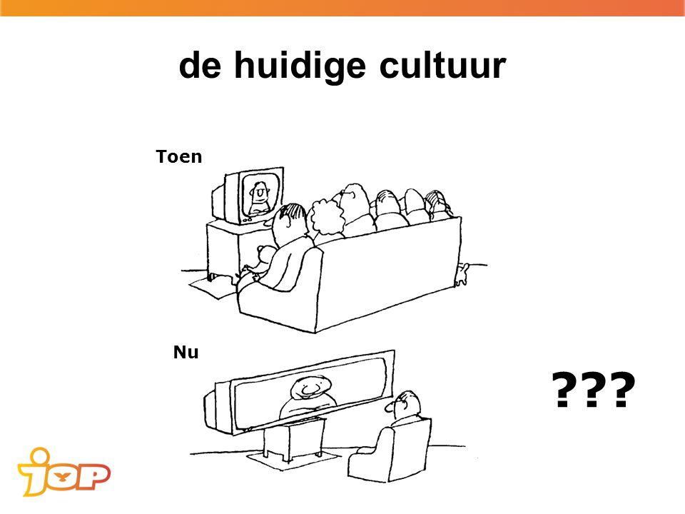 de huidige cultuur 6 Toen Nu