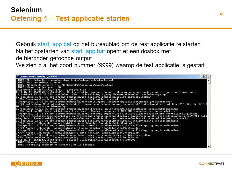 46 Selenium Oefening 1 – Test applicatie starten Gebruik start_app.bat op het bureaublad om de test applicatie te starten. Na het opstarten van start_
