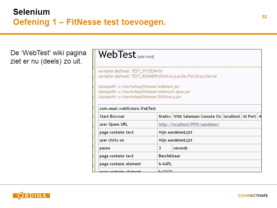 Selenium Oefening 1 – FitNesse test toevoegen. 52 De 'WebTest' wiki pagina ziet er nu (deels) zo uit.