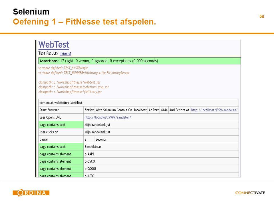 Selenium Oefening 1 – FitNesse test afspelen. 56