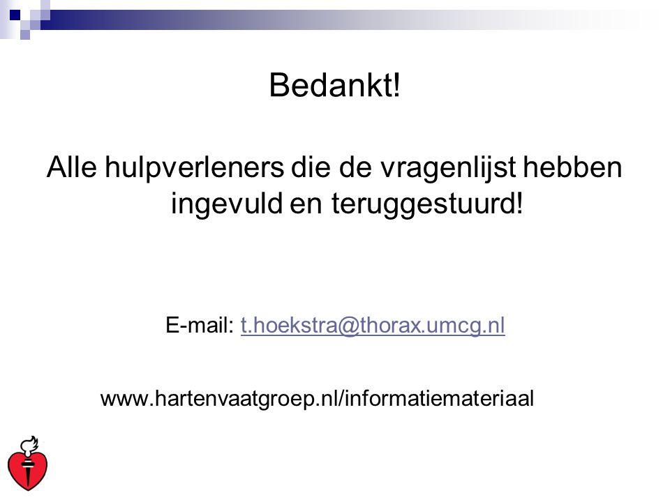 Bedankt! Alle hulpverleners die de vragenlijst hebben ingevuld en teruggestuurd! E-mail: t.hoekstra@thorax.umcg.nlt.hoekstra@thorax.umcg.nl www.harten