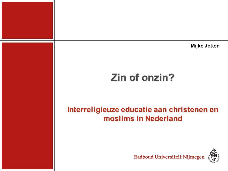 Mijke Jetten Zin of onzin Interreligieuze educatie aan christenen en moslims in Nederland