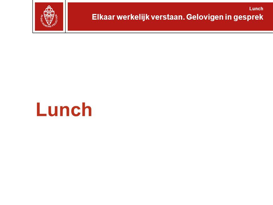 Lunch Elkaar werkelijk verstaan. Gelovigen in gesprek Lunch