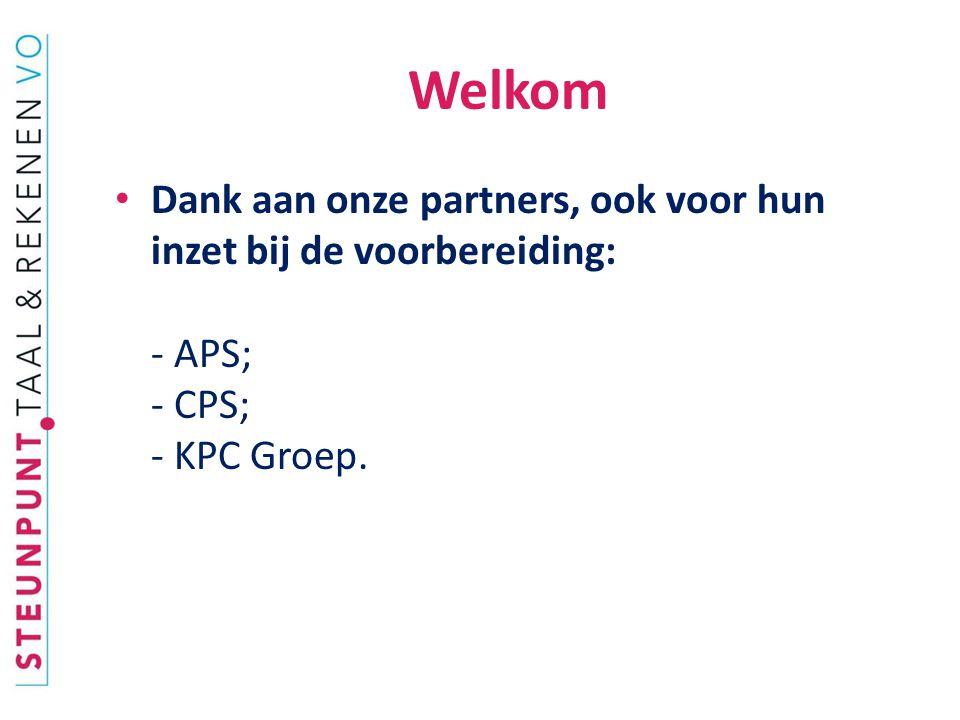 Welkom Dank aan onze partners, ook voor hun inzet bij de voorbereiding: - APS; - CPS; - KPC Groep.