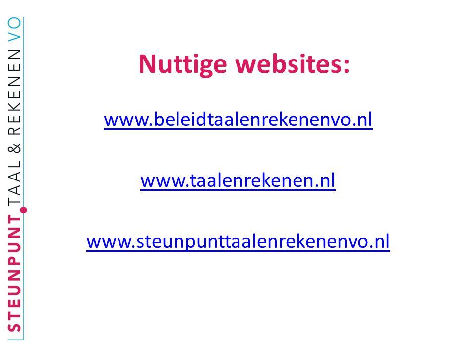 Nuttige websites: www.beleidtaalenrekenenvo.nl www.taalenrekenen.nl www.steunpunttaalenrekenenvo.nl