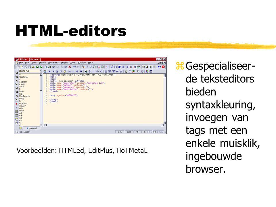 HTML-editors zGespecialiseer- de teksteditors bieden syntaxkleuring, invoegen van tags met een enkele muisklik, ingebouwde browser. Voorbeelden: HTMLe