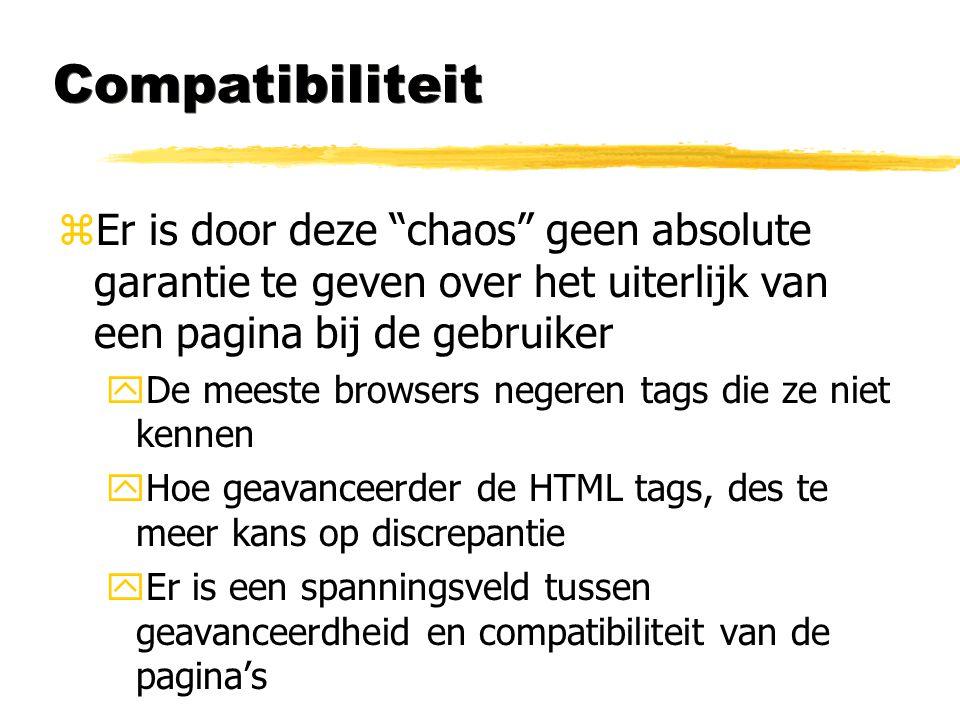 """Compatibiliteit zEr is door deze """"chaos"""" geen absolute garantie te geven over het uiterlijk van een pagina bij de gebruiker yDe meeste browsers negere"""