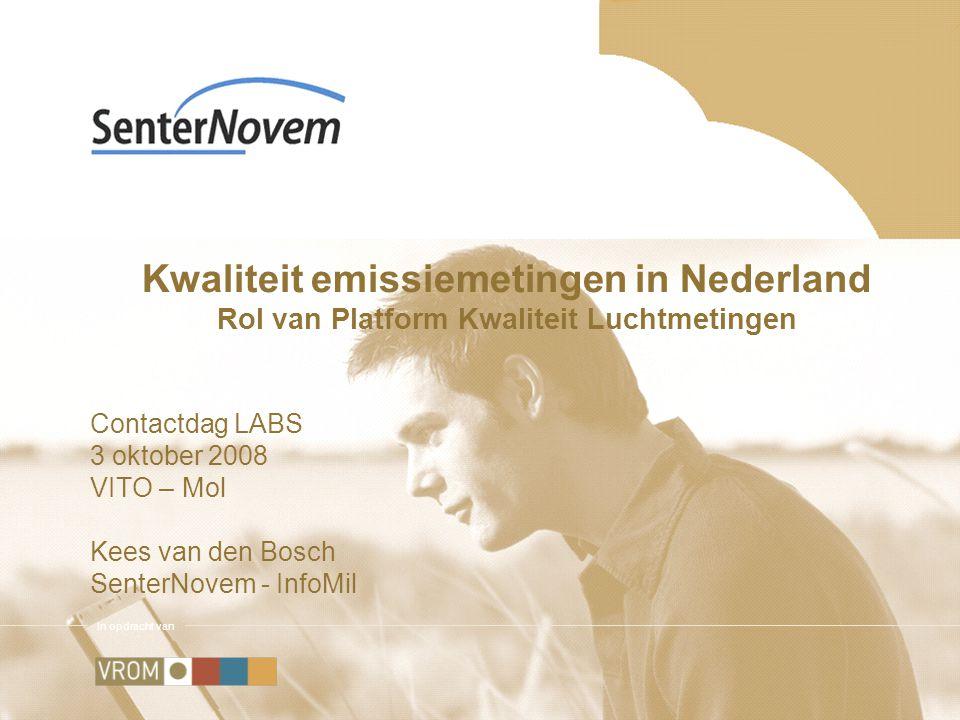 In opdracht van Kwaliteit emissiemetingen in Nederland Rol van Platform Kwaliteit Luchtmetingen Contactdag LABS 3 oktober 2008 VITO – Mol Kees van den