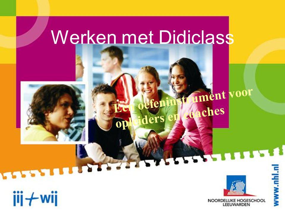 Werken met Didiclass Een oefeninstrument voor opleiders en coaches