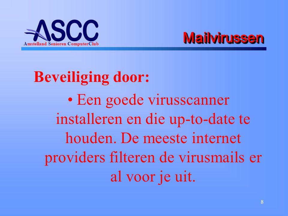 Amstelland Senioren ComputerClub 8 MailvirussenMailvirussen Beveiliging door: Een goede virusscanner installeren en die up-to-date te houden.