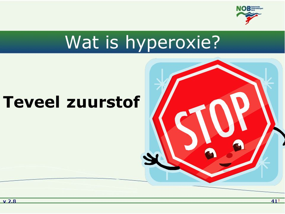 v 2.841 Wat is hyperoxie? Teveel zuurstof