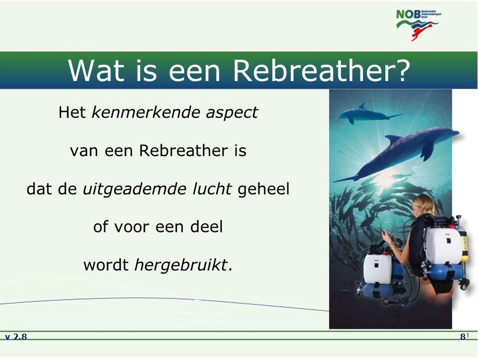 v 2.88 Wat is een Rebreather? Het kenmerkende aspect van een Rebreather is dat de uitgeademde lucht geheel of voor een deel wordt hergebruikt.