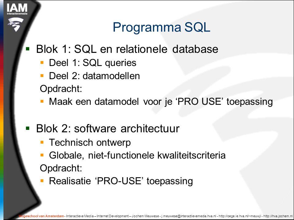 Hogeschool van Amsterdam - Interactieve Media – Internet Development – Jochem Meuwese - j.meuwese@interactievemedia.hva.nl - http://oege.ie.hva.nl/~meuwj/ - http://hva.jochem.nl SQL / XML  SQL: relationele database  XML: gestructureerde documenten