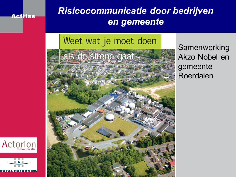 ActHas Risicocommunicatie door bedrijven en gemeente Samenwerking Akzo Nobel en gemeente Roerdalen