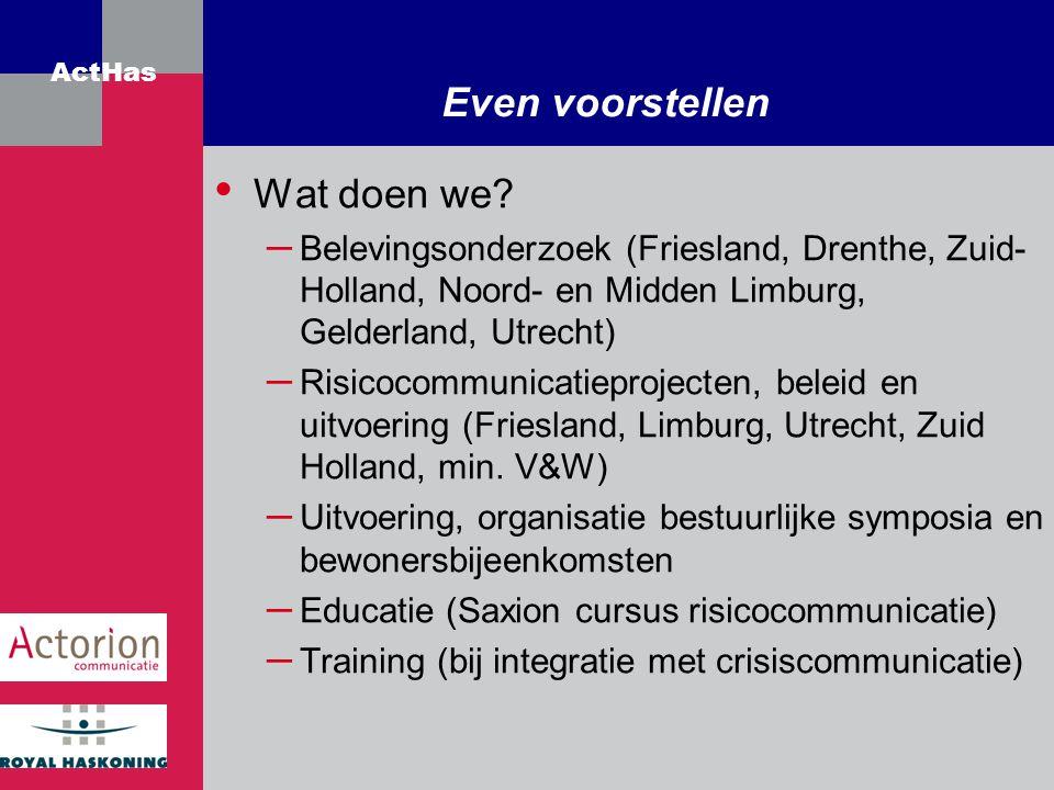 ActHas Even voorstellen Wat doen we? – Belevingsonderzoek (Friesland, Drenthe, Zuid- Holland, Noord- en Midden Limburg, Gelderland, Utrecht) – Risicoc