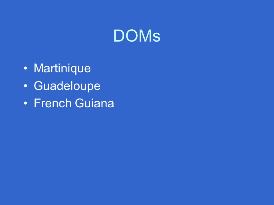 DOMs Martinique Guadeloupe French Guiana