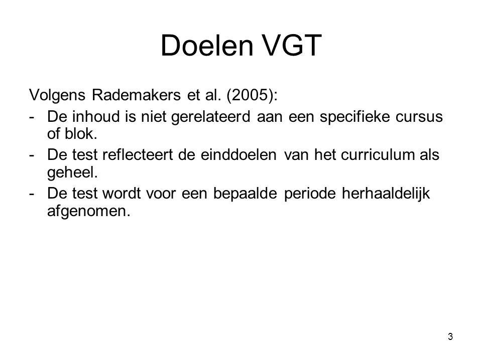 3 Doelen VGT Volgens Rademakers et al.