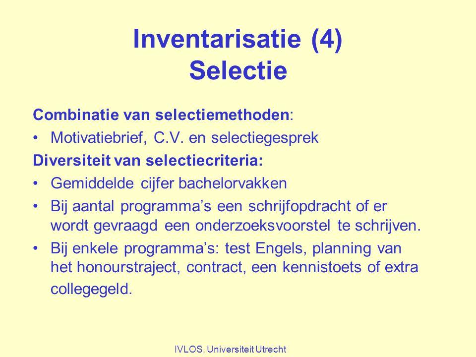Inventarisatie (4) Selectie Combinatie van selectiemethoden: Motivatiebrief, C.V.