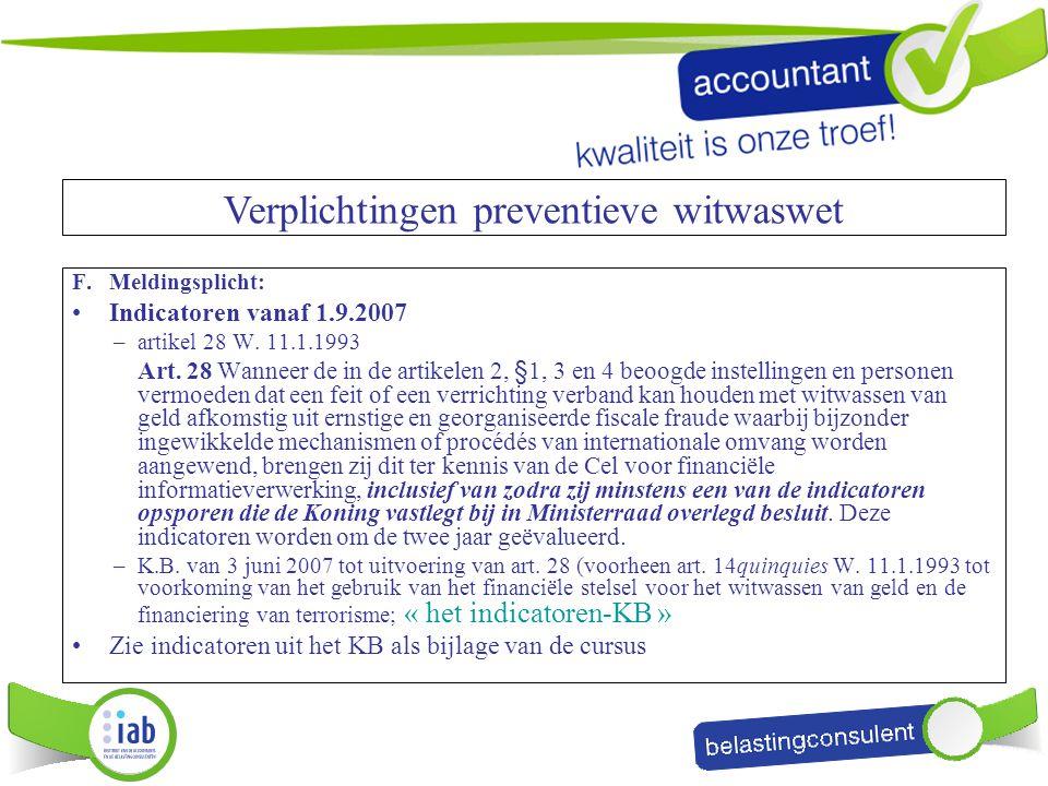 F. Meldingsplicht: Indicatoren vanaf 1.9.2007 –artikel 28 W. 11.1.1993 Art. 28 Wanneer de in de artikelen 2, §1, 3 en 4 beoogde instellingen en person