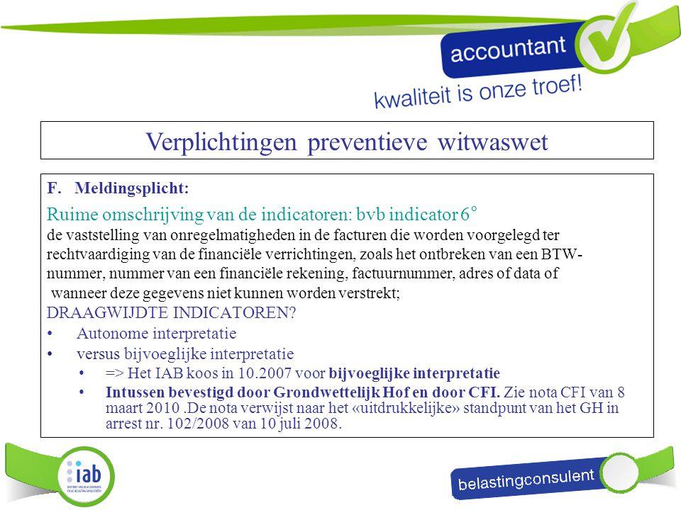 F. Meldingsplicht: Ruime omschrijving van de indicatoren: bvb indicator 6° de vaststelling van onregelmatigheden in de facturen die worden voorgelegd