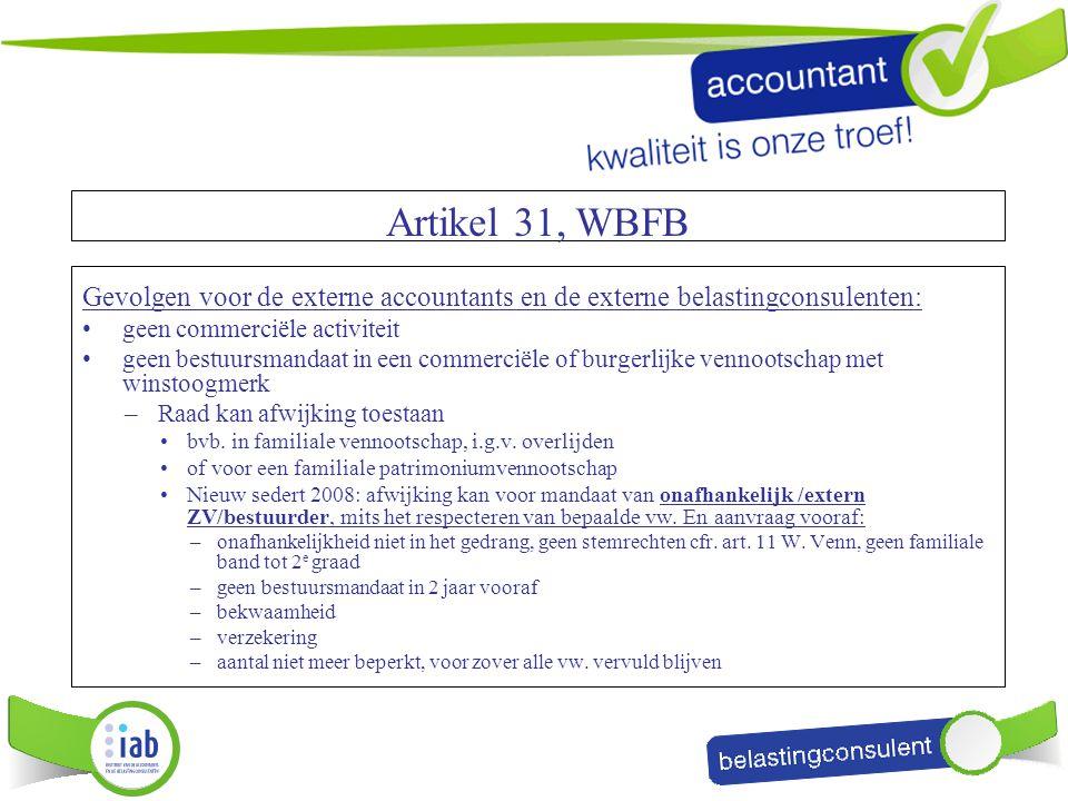Gevolgen voor de externe accountants en de externe belastingconsulenten: geen commerciële activiteit geen bestuursmandaat in een commerciële of burger