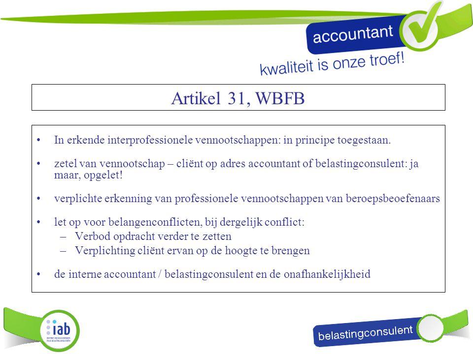 In erkende interprofessionele vennootschappen: in principe toegestaan. zetel van vennootschap – cliënt op adres accountant of belastingconsulent: ja m