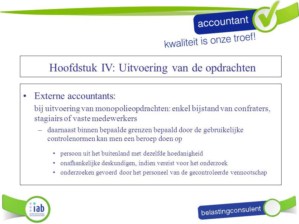 Externe accountants: bij uitvoering van monopolieopdrachten: enkel bijstand van confraters, stagiairs of vaste medewerkers –daarnaast binnen bepaalde
