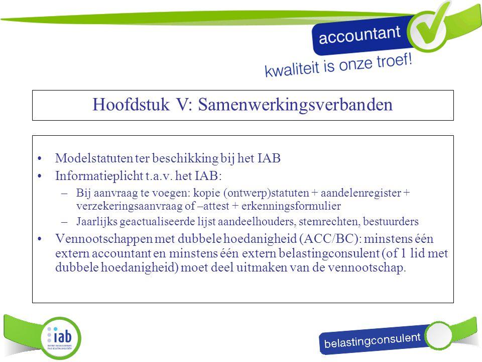 Modelstatuten ter beschikking bij het IAB Informatieplicht t.a.v. het IAB: –Bij aanvraag te voegen: kopie (ontwerp)statuten + aandelenregister + verze