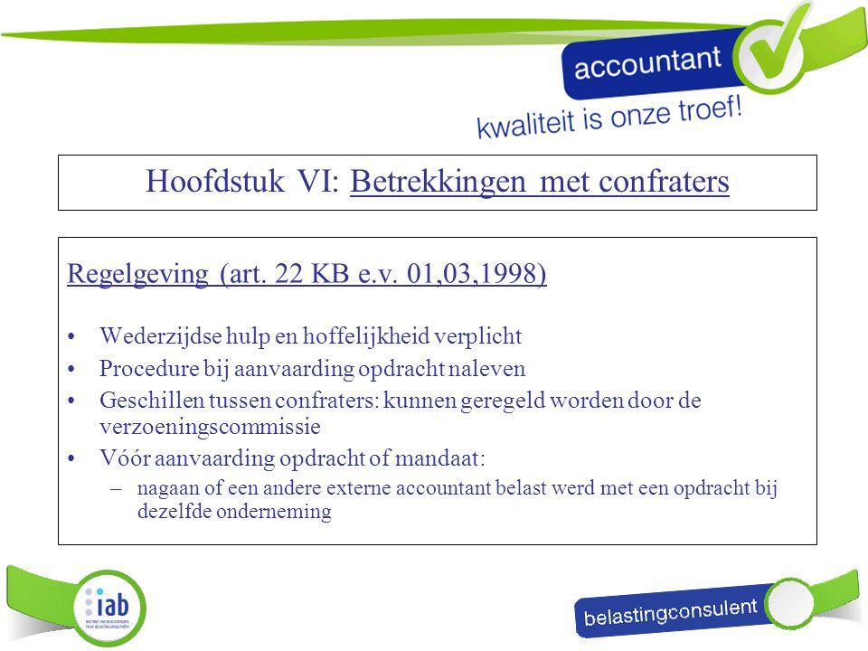 Hoofdstuk VI: Betrekkingen met confraters Regelgeving (art. 22 KB e.v. 01,03,1998) Wederzijdse hulp en hoffelijkheid verplicht Procedure bij aanvaardi