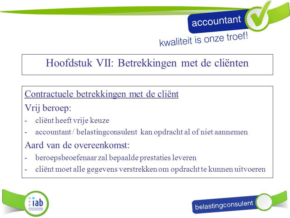 Contractuele betrekkingen met de cliënt Vrij beroep: -cliënt heeft vrije keuze -accountant / belastingconsulent kan opdracht al of niet aannemen Aard