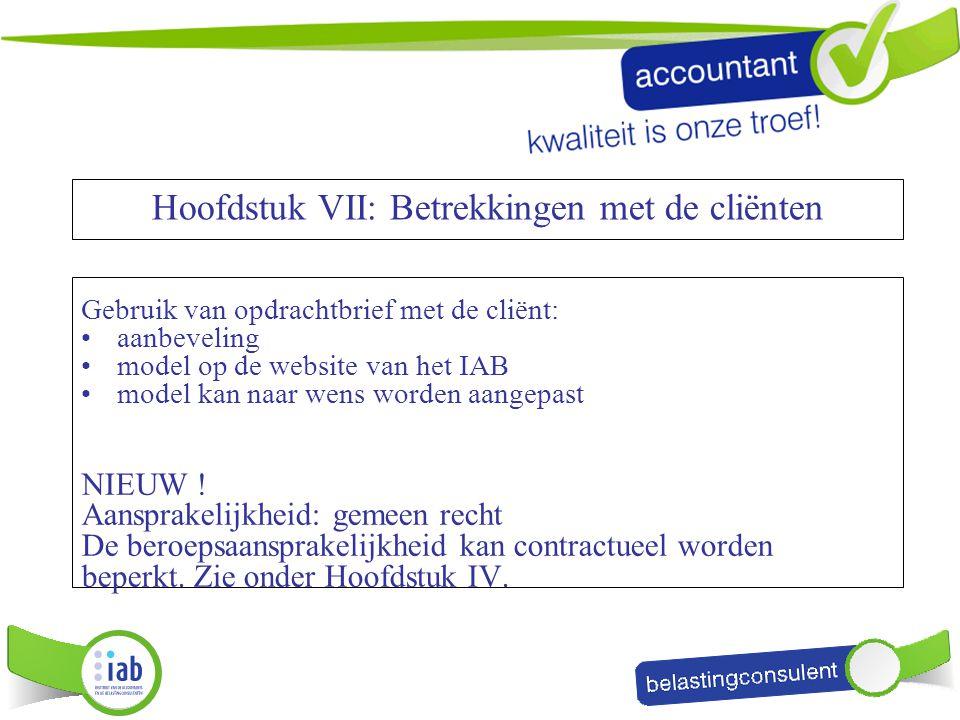 Gebruik van opdrachtbrief met de cliënt: aanbeveling model op de website van het IAB model kan naar wens worden aangepast NIEUW ! Aansprakelijkheid: g