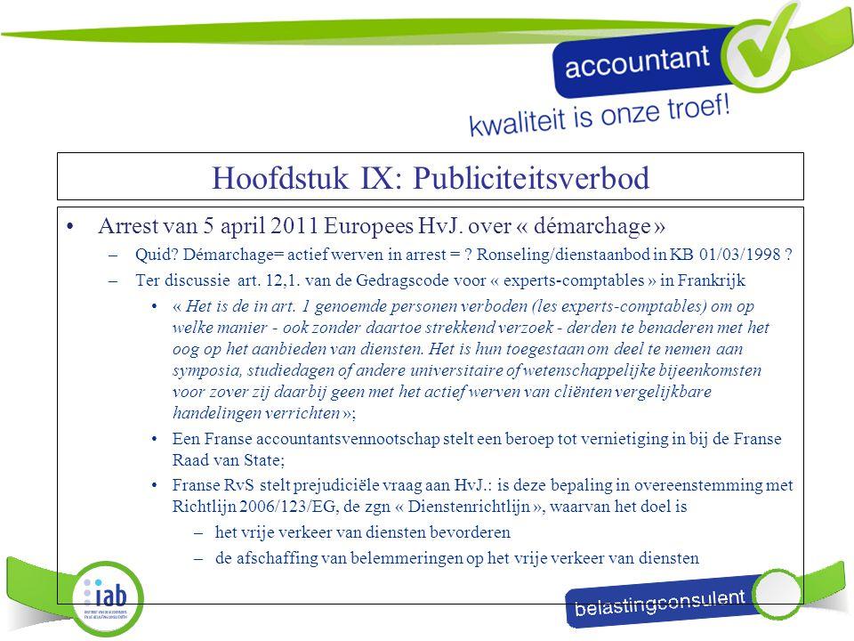 Arrest van 5 april 2011 Europees HvJ. over « démarchage » –Quid? Démarchage= actief werven in arrest = ? Ronseling/dienstaanbod in KB 01/03/1998 ? –Te