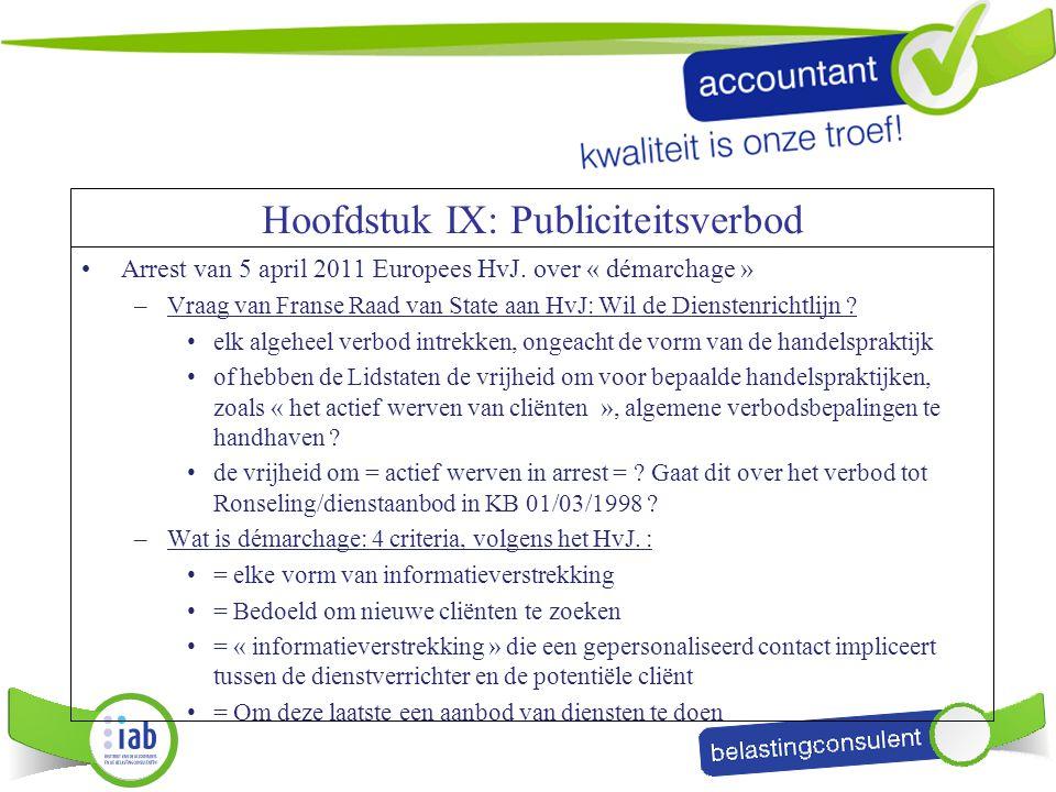 Arrest van 5 april 2011 Europees HvJ. over « démarchage » –Vraag van Franse Raad van State aan HvJ: Wil de Dienstenrichtlijn ? elk algeheel verbod int