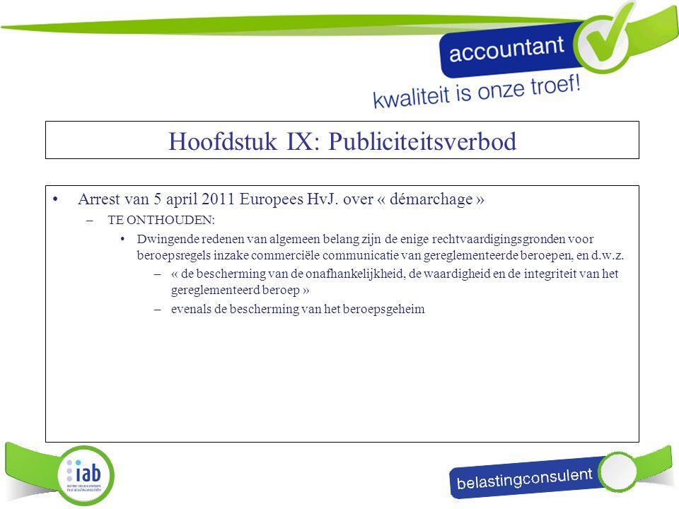 Arrest van 5 april 2011 Europees HvJ. over « démarchage » –TE ONTHOUDEN: Dwingende redenen van algemeen belang zijn de enige rechtvaardigingsgronden v