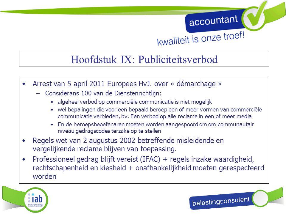 Arrest van 5 april 2011 Europees HvJ. over « démarchage » –Considerans 100 van de Dienstenrichtlijn: algeheel verbod op commerciële communicatie is ni