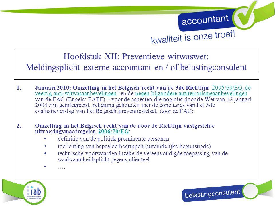 Hoofdstuk XII: Preventieve witwaswet: Meldingsplicht externe accountant en / of belastingconsulent 1.Januari 2010: Omzetting in het Belgisch recht van