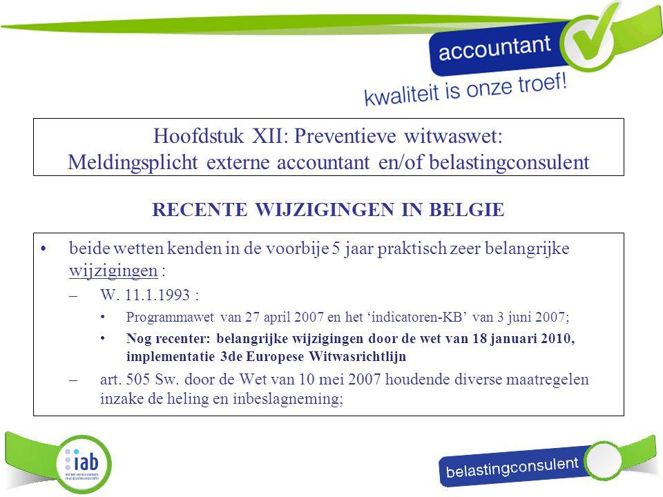 Hoofdstuk XII: Preventieve witwaswet: Meldingsplicht externe accountant en/of belastingconsulent RECENTE WIJZIGINGEN IN BELGIE beide wetten kenden in