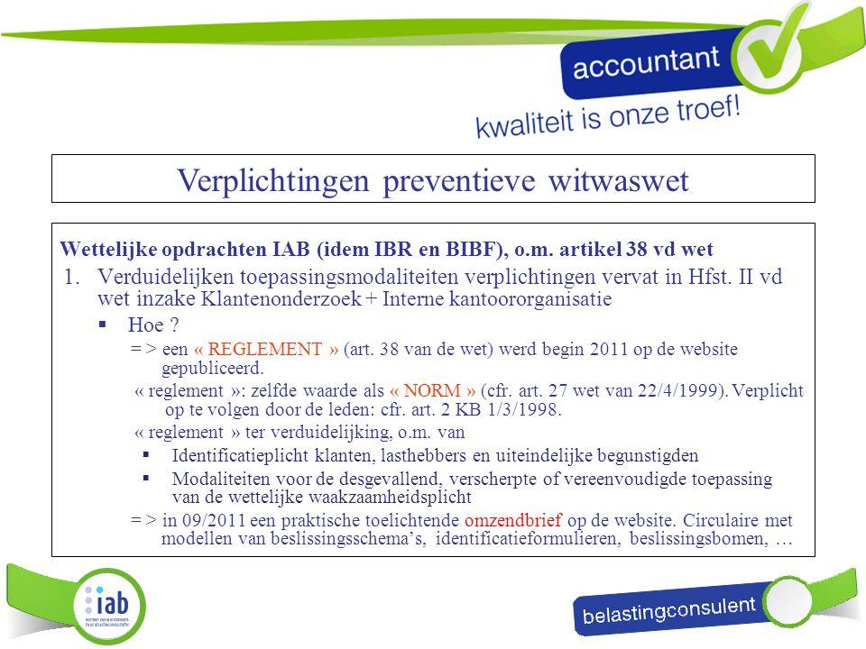 Wettelijke opdrachten IAB (idem IBR en BIBF), o.m. artikel 38 vd wet 1.Verduidelijken toepassingsmodaliteiten verplichtingen vervat in Hfst. II vd wet