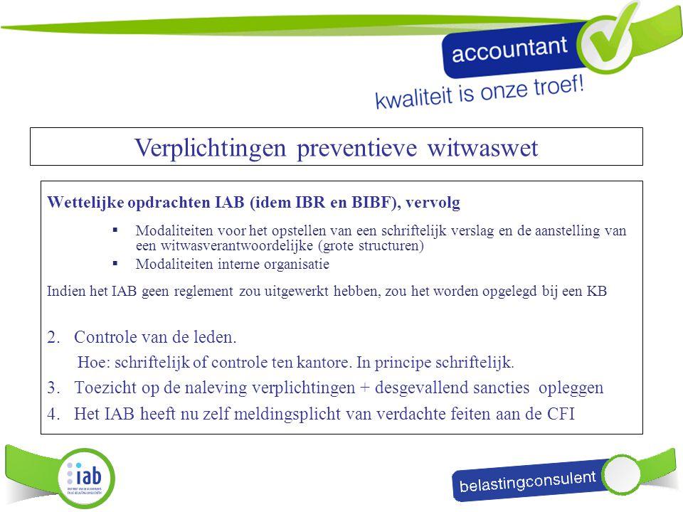 Wettelijke opdrachten IAB (idem IBR en BIBF), vervolg  Modaliteiten voor het opstellen van een schriftelijk verslag en de aanstelling van een witwasv