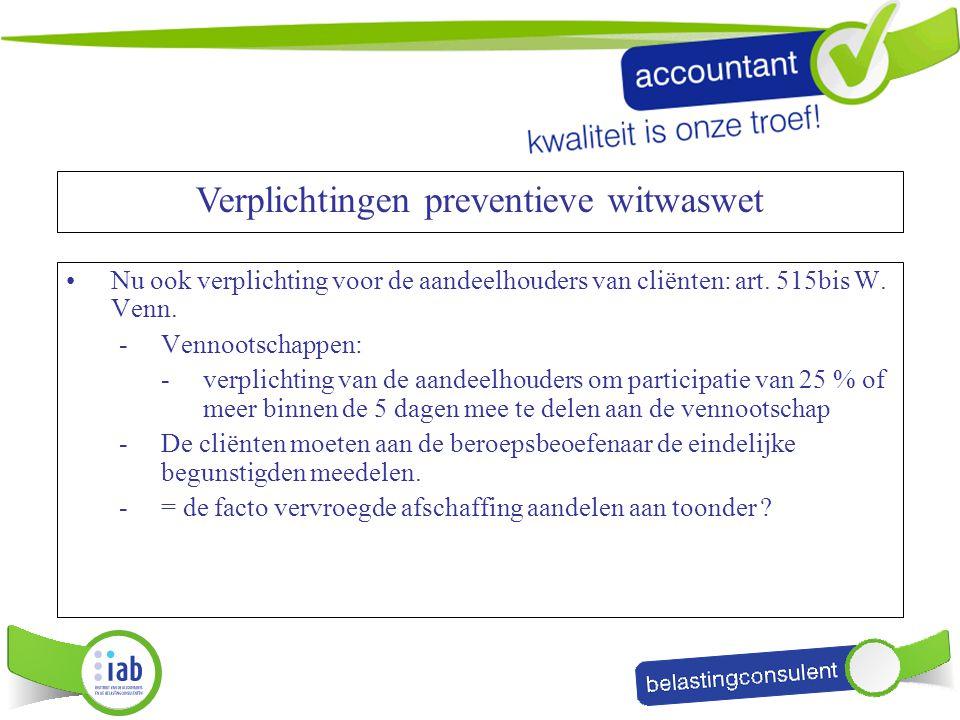 Nu ook verplichting voor de aandeelhouders van cliënten: art. 515bis W. Venn. -Vennootschappen: -verplichting van de aandeelhouders om participatie va