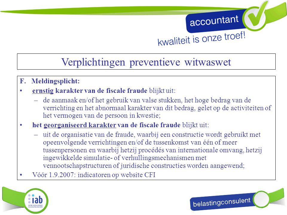 F. Meldingsplicht: ernstig karakter van de fiscale fraude blijkt uit: –de aanmaak en/of het gebruik van valse stukken, het hoge bedrag van de verricht