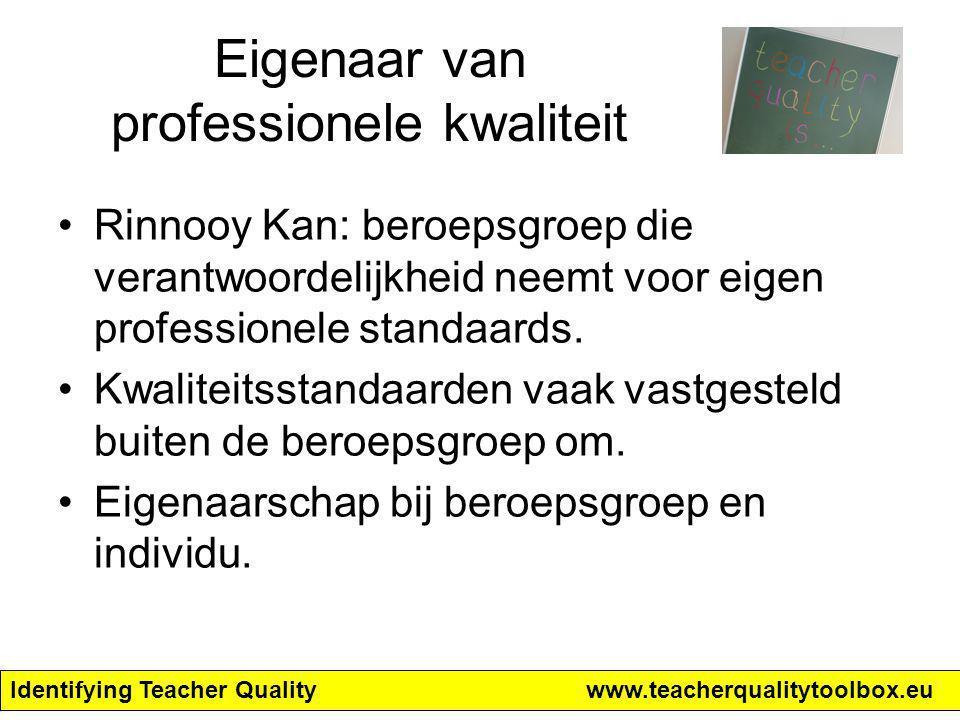 Eigenaar van professionele kwaliteit Rinnooy Kan: beroepsgroep die verantwoordelijkheid neemt voor eigen professionele standaards. Kwaliteitsstandaard