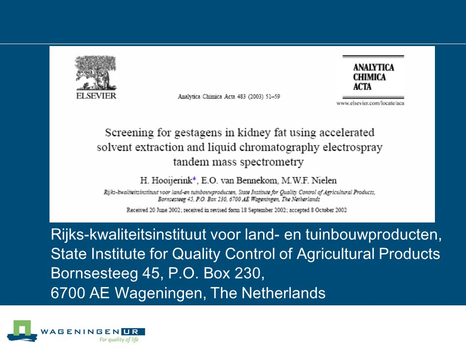 Rijks-kwaliteitsinstituut voor land- en tuinbouwproducten, State Institute for Quality Control of Agricultural Products Bornsesteeg 45, P.O.