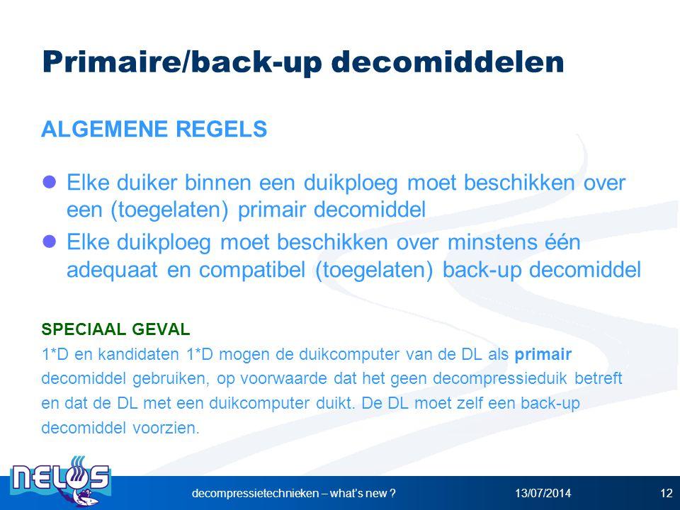 13/07/2014decompressietechnieken – what's new ?12 Primaire/back-up decomiddelen ALGEMENE REGELS Elke duiker binnen een duikploeg moet beschikken over