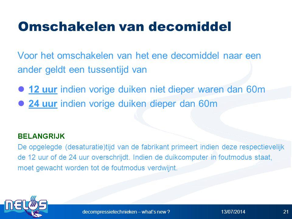 13/07/2014decompressietechnieken – what's new ?21 Omschakelen van decomiddel Voor het omschakelen van het ene decomiddel naar een ander geldt een tuss
