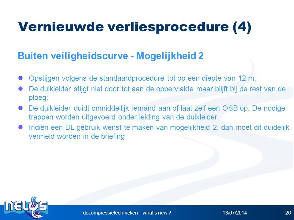 13/07/2014decompressietechnieken – what's new ?26 Vernieuwde verliesprocedure (4) Buiten veiligheidscurve - Mogelijkheid 2 Opstijgen volgens de standa