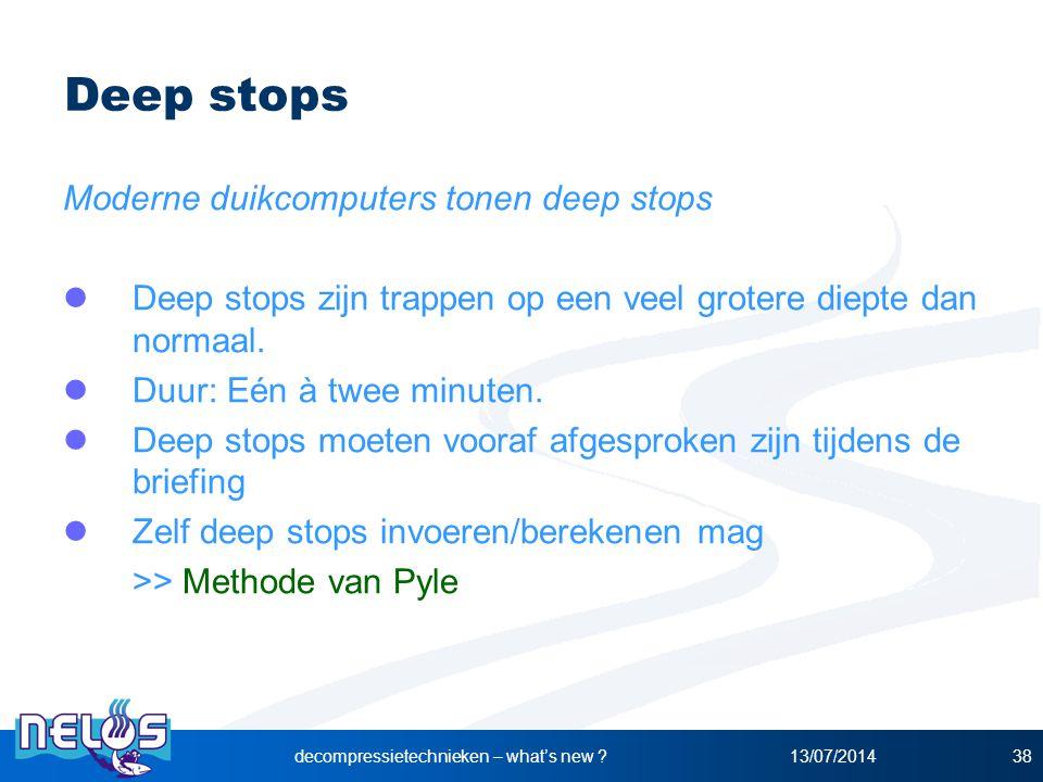 13/07/2014decompressietechnieken – what's new ?38 Deep stops Moderne duikcomputers tonen deep stops Deep stops zijn trappen op een veel grotere diepte